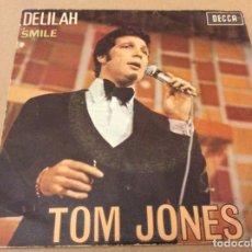 Discos de vinilo: TOM JONES - DELILAH / SMILE. DECCA 1967.. Lote 183005886
