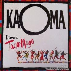 Discos de vinilo: KAOMA - DANCA TAGO MAGO . MAXI SINGLE . 1991 EPIC. Lote 32969901