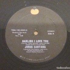 Discos de vinilo: JORGE SANTANA / DARLING I LOVE YOU / SANDY / MAXI-SINGLE 12 INCH. Lote 183061323