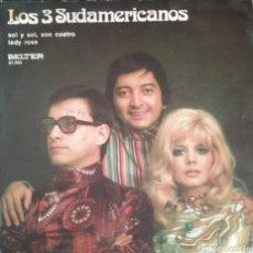 Discos de vinilo: LOS TRES SUDAMERICANOS. SINGLE. SELLO BELTER. EDITADO EN ESPAÑA. AÑO 1971. Lote 183084583