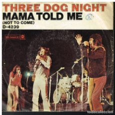 Discos de vinilo: THREE DOG NIGHT - MAMA TOLD ME / ROCK AND ROLL WIDOW - SINGLE 197? - ED. USA. Lote 183087815