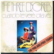 Discos de vinilo: THE THREE DEGREES - CUANDO TE VERE OTRA VEZ / NO LO SABIA - EDICION 1974 . Lote 183088283