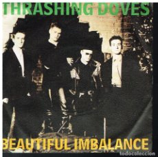 Discos de vinilo: THRASHING DOVES - BEAUTIFUL IMBALANCE / SELF INFLICTION CREW - SINGLE 1987 - ED. GERMANY. Lote 183088765