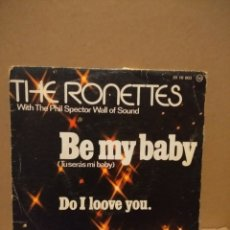 Discos de vinilo: SG THE RONETTES : BE MY BABY . Lote 183089713