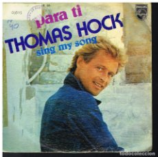 Discos de vinilo: THOMAS HOCK - PARA TI + SING MY SONG - SINGLE 1976. Lote 183090388