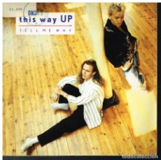 Discos de vinilo: THIS WAY UP - TELL ME WHY / MOVE ON UP TO HEAVEN - SINGLE 1987 - ED. UK. Lote 183090906