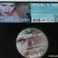 Discos de vinilo: THE MACKENZIE FEATURING JESSY - ALL I NEED - 2000. Lote 183091822