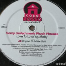Discos de vinilo: HORNY UNITED MEETS PHUNK PHREAKS - LOVE TO LOVE YOU BABY - 2003. Lote 183092042
