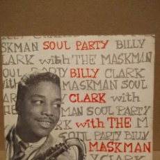 Discos de vinilo: SG BILLY CLACK WITH THE MASKMAN : SOUL PARTY I & 2 . Lote 183094895