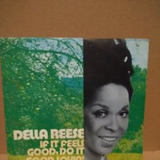 Discos de vinilo: SG DELLA REESE : IF IT FEELS GOOD, DO IT . Lote 183095030