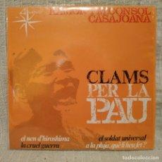 Discos de vinilo: RAMON I M. CONSOL CASAJOANA ( DEL GRUP DE FOLK ) - CLAMS PER LA PAU EP 1967 - CON EL INSERTO - NUEVO. Lote 183180481