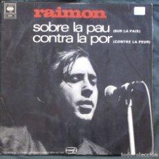 Discos de vinilo: RAIMON. SOBRE LA PAU, CONTRA LA POR. CBS 63704. FRANCE 1969. OLYMPIA Nº 2. . Lote 183195712