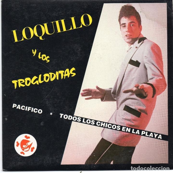 LOQUILLO Y LOS TROGLODITAS - PACIFICO - CON INSERTO - CASI NUEVO - ENVIO GRATIS (Música - Discos - Singles Vinilo - Grupos Españoles de los 70 y 80)