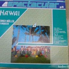 Discos de vinilo: WERNER MULLER - HAWAI (PDI - TELDEC, 1987) SERIE ESPECTACULAR - 4 FASES REVIVAL - . Lote 183205491