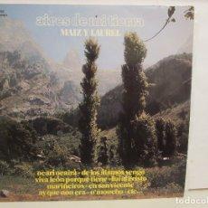 Discos de vinilo: MAIZ Y LAUREL - AIRES DE MI TIERRA - 1979 - DIAL DISCOS - SPAIN - EX+/EX+. Lote 183206356