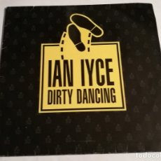 Discos de vinilo: IAN IYCE - DIRTY DANCING (SHAKE IT UP) - 1989. Lote 183209426