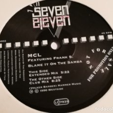 Discos de vinilo: MCL (MICRO CHIP LEAGUE) FEATURING FRANK S. - BLAME IT ON THE SAMBA - 1990. Lote 183209653