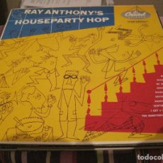 Discos de vinilo: LP RAY ANTHONY HOUSEPARTY HOP CAPITOL REEDICION EMI 1985. Lote 183258548