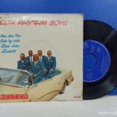 Discos de vinilo: SINGLE DISCO VINILO DELTA RHYTHM BOYS CHA CHA JOE + 3. Lote 183299005