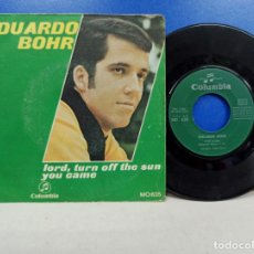 Discos de vinilo: SINGLE DISCO VINILO EDUARDO BOHR LORD TURN OFF THE SUN. Lote 183302928