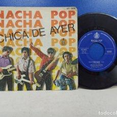 Discos de vinilo: SINGLE DISCO VINILO NACHA POP LA CHICA DE AYER. Lote 183311616