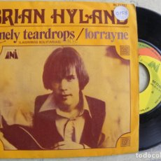 Discos de vinilo: BRIAN HYLAND -LONELY TEARDROPS -SINGLE 1971 -PEDIDO MINIMO 3 EUROS. Lote 183316828