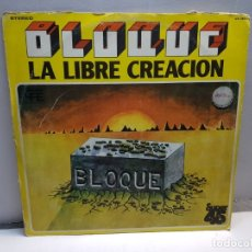 Discos de vinilo: SUPER 45-BLOQUE-LA LIBRE CREACION EN FUNDA ORIGINAL 1978. Lote 183327100