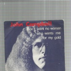 Discos de vinilo: JOHN CAMPBELL WANT NO WOMAN. Lote 183327425