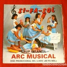 Discos de vinilo: ARC MUSICAL (SINGLE 1985) L'ARC MUSICAL - LA PRUNERA - GRUP INFANTIL DE VILASSAR DE DALT - SI FA SOL. Lote 183335650