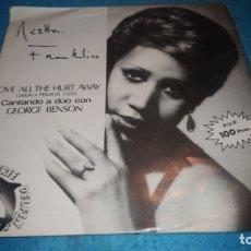 Discos de vinilo: ARETHA FRANKLIN & GEORGE BENSON: LOVE ALL THE HURT AWAY. Lote 183345900