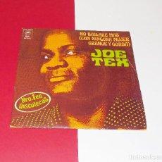 Discos de vinilo: JOE TEX --AIN´T GONNA BUMP NO MORE / I MESS UP EVERYTHING I GET HANDS ON ---EDICION 1977. Lote 183368062