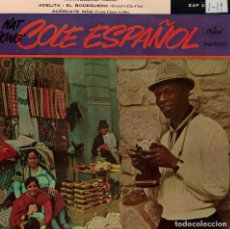 Discos de vinilo: NAT KING COLE (EN ESPAÑOL) - ARRIVEDERCI ROMA/ADELITA/EL BODEGUERO/ACERCATE MAS. Lote 183368146