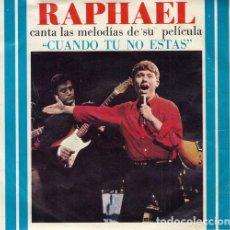 Discos de vinilo: RAPHAEL - CUANDO TU NO ESTAS - EP RARO DE VINILO EDICION MEXICANA DE 1966. Lote 183372422
