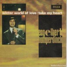 Discos de vinilo: ENGELBERT HUMPERDINCK - WINTER WORLD OF LOVE / TAKE MY HEART (SINGLE ESPAÑOL, DECCA 1969). Lote 183375183
