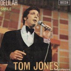 Discos de vinilo: TOM JONES - DELILAH / SMILE (SINGLE ESPAÑOL, DECCA 1967). Lote 183379497