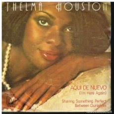 Discos de vinilo: THELMA HOUSTON - AQUI DE NUEVO / SHARING SOMETHING PERFECT BETWEEN OURSELVES - SINGLE 1977. Lote 183384960