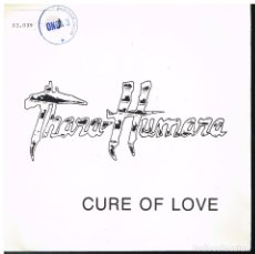 Discos de vinilo: THARA HUMARA - CURE OF LOVE (2 VERSIONES) - SINGLE 1988 - PROMO. Lote 183386393