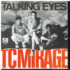 Discos de vinilo: TC MIRAGE - TALKING EYES (2 VERSIONES) - SINGLE 1987. Lote 183387268
