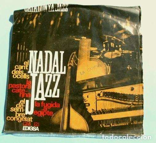 NADAL JAZZ - CATALONIA JAZZ QUARTET (EP. 1965) EL CANT DELS OCELLS, EL DESEMBRE CONGELAT - JAZZ (Música - Discos de Vinilo - EPs - Jazz, Jazz-Rock, Blues y R&B)