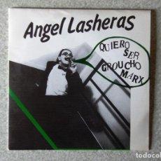 Discos de vinilo: DISCOS PERDIDOS.ANGEL LASHERAS.QUIERO SER GROUCHO MARX / FIEL...MUY RARO..COMO NUEVO. Lote 183393637