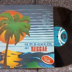 Discos de vinilo: SUPER IDOLOS DEL REGGAE - AÑO 1980 - VARIOS.. Lote 183408063