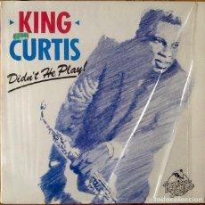 Discos de vinilo: KING CURTIS : DIDN'T HE PLAY! [UK 1988] LP/RE/COMP. Lote 183414596