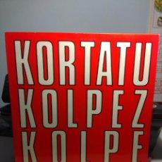 Discos de vinilo: LP KORTATU : KOLPEZ KOLPE ( EDICION ORIGINAL, OIHUKA, 1988). Lote 183422108