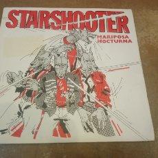 Discos de vinilo: STARSHOOTER–MARIPOSA NOCTURNA - SINGLE VINILO 1983.. Lote 183424547