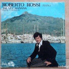 Discos de vinilo: ROBERTO ROSSI PIANO- TAL VEZ MAÑANA MAYBE TOMORROW- LP POLIFONIA 1979- FIRMADO. Lote 183429247