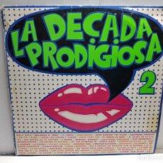 Discos de vinilo: LP-LA DECADA PRODIGIOSA 2-EN FUNDA ORIGINAL AÑO 1986. Lote 183462616