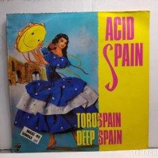 Discos de vinilo: MAXI SINGLE-ACID SPAIN- TOROS SPAIN EN FUNDA ORIGINAL AÑO 1989. Lote 183465010