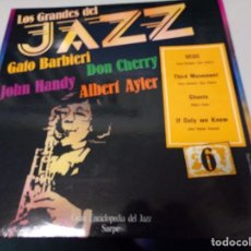 Discos de vinilo: LOS GRANDES DEL JAZZ NUMERO 6 GATO BARBIERI, DON CHERRY, JOHN HANDY, ALBERT AYLER. Lote 183476411