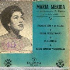 Discos de vinilo: MARIA MERIDA - PALMERO SUBE A LA PALMA + 3.EP.S. Lote 183477218