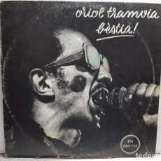 Discos de vinilo: LP-ORIOL TRANVIA-BESTIA EN FUNDA ORIGINAL AÑO 1977. Lote 183479788